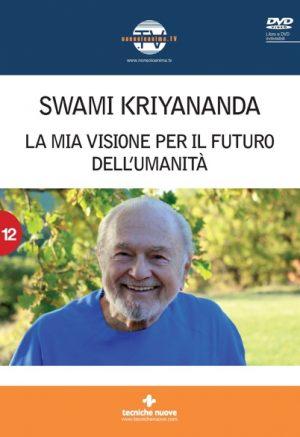 La mia visione per il futuro dell'umanità-Swami Kriyananda-DVD+libro