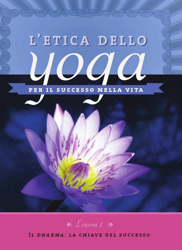 L'etica dello Yoga per il successo nella vita
