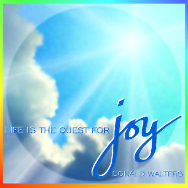 life-is-the-quest-for-joy